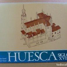 Libros de segunda mano: HUESCA SIGLO XVIII--ANTONIO NAVAL-JOAQUIN NAVAL--1978. Lote 89916612