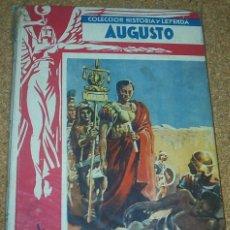 Libros de segunda mano: AUGUSTO, COLECCION HISTORIA Y LEYENDA, MOLINO 1ª EDC.1942, ILUSTR.DE PUJOL. BUEN ESTADO- LEER. Lote 89946264