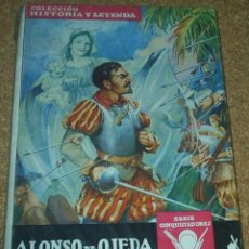 Libros de segunda mano: ALONSO DE OJEDA, COLECCION HISTORIA Y LEYENDA, MOLINO 1ª EDC.1942, ILUSTR.DE NIEBLA. BUEN ESTADO. Lote 89946724