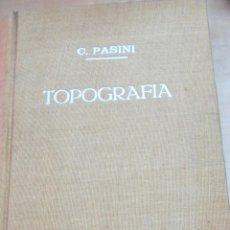 Libros de segunda mano: TRATADO DE TOPOGRAFIA CLAUDIO PASINI EDIT GUSTAVO GILI . Lote 90027500