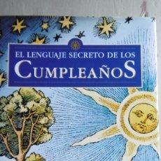 Libros de segunda mano: EL LENGUAJE SECRETO DE LOS CUMPLEAÑOS - 1998.. Lote 90032496