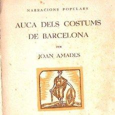 Libros de segunda mano: JOAN AMADES : AUCA DELS COSTUMS DE BARCELONA VOL. I (1937). Lote 90082108