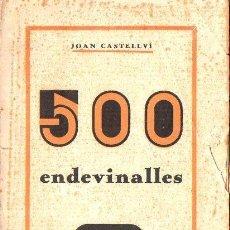 Libros de segunda mano: JOAN CASTELLVÍ : 500 ENDEVINALLES (1937). Lote 90082412