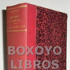 Libros de segunda mano: DANVILA, ALFONSO. AUSTRIAS Y BORBONES. EL PRIMER CARLOS III (DOS OBRAS ENCUADERNADAS JUNTAS). Lote 42231275