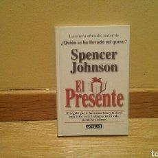 Libros de segunda mano: SPENCER JOHNSON-EL PRESENTE. Lote 90105954