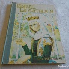 Libros de segunda mano: ISABEL LA CATOLICA EDITORIAL VILAMALA. Lote 90113480
