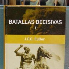 Libros de segunda mano: BATALLAS DECISIVAS I. J. F. C. FULLER. Lote 90173612