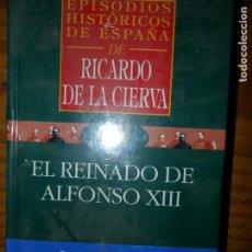 Libros de segunda mano: EL REINADO DE ALFONSO XIII, RICARDO DE LA CIERVA, ED. ARC, PRECINTADO. Lote 90174028