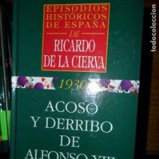 Libros de segunda mano: ACOSO Y DERRIBO DE ALFONSO XIII, RICARDO DE LA CIERVA, ED. ARC. Lote 90179808