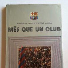 Libros de segunda mano: MES QUE UN CLUB. ALEXANDRE CIRICI A. MERCÉ VARELA. 75 AÑOS DEL BARÇA. Lote 90185180