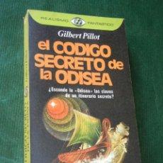 Libros de segunda mano: EL CODIGO SECRETO DE LA ODISEA, DE GILBERT PILLOT . Lote 90200812