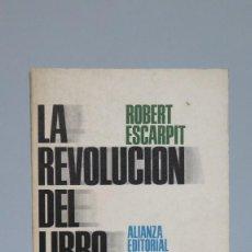 Libros de segunda mano: LA REVOLUCION DEL LIBRO. ROBERT ESCARPIT. Lote 90238220