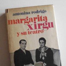 Libros de segunda mano: MARGARITA XIRGU Y SU TEATRO, DE ANTONINA RODRIGO. INTERESANTE. OCASIÓN. Lote 90285888
