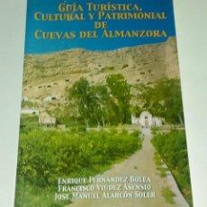 Libros de segunda mano: GUIA TURISTICA, CULTURAL Y PATRIMONIAL DE CUEVAS DE ALMANZORA.- VV.AA.. Lote 90337064