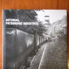 Libros de segunda mano: LIBRO ASTURIAS PATRIMONIO INDUSTRIAL. Lote 90366016