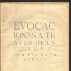Libros de segunda mano: DEDICADO POR PIO CARO BAROJA. EVOCACIONES A TRAVES DE UN CUADRO.. Lote 90435789