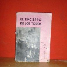 Libros de segunda mano: EL ENCIERRO DE LOS TOROS POR LUIS DEL CAMPO. Lote 90465199