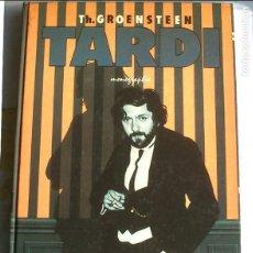 Libros de segunda mano: TARDI, MONOGRAPHIE. TH. GROENSTEEN. MAGIC STRIP. 1980. IDIOMA: FRANCÉS. EJEMPLAR EN ESTUPENDO ESTADO. Lote 90471684
