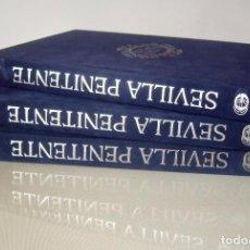 Libros de segunda mano: SEVILLA PENITENTE 3 VOLS. SEMANA SANTA. MUY BUEN ESTADO.. Lote 90474369