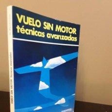 Libros de segunda mano: VUELOS SIN MOTOR - TECNICAS AVANZADAS - H.REICHMANN - PARANINFO 1988.. Lote 90492715