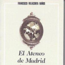 Libros de segunda mano: EL ATENEO DE MADRID 1885-1912 (FCO. VILLACORTA BAÑOS 1985) SIN USAR. Lote 90524195