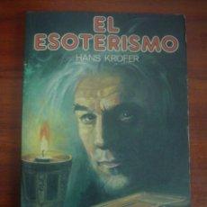 Libros de segunda mano: HANS KROFER: EL ESOTERISMO. Lote 90540795