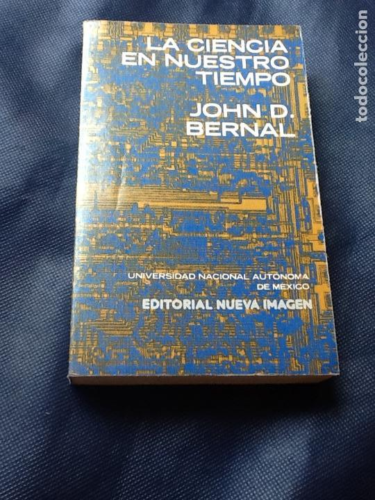 LA CIENCIA EN NUESTRO TIEMPO. JOHN D. BERNAL (Libros de Segunda Mano - Ciencias, Manuales y Oficios - Otros)