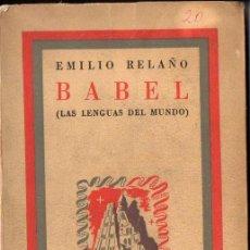 Libros de segunda mano: EMILIO RELAÑO : BABEL - LAS LENGUAS DEL MUNDO (LYKE, 1946). Lote 90574070