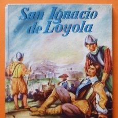 Libros de segunda mano: SAN IGNACIO DE LOYOLA - EDITORIAL VILAMALA - 1958. Lote 90637325