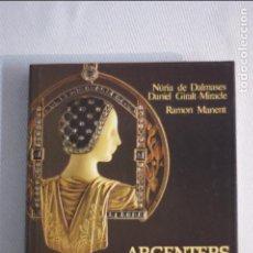 Libros de segunda mano: ARGENTERS I JOIERS DE CATALUNYA - NURIA DALMASES DANIEL GIRALT MIRACLE. Lote 90617889