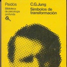 Libros de segunda mano: C.G. JUNG, SÍMBOLOS DE TRANSFORMACIÓN, PAIDÓS, BARCELONA /BUENOS AIRES, 1982. Lote 90802200