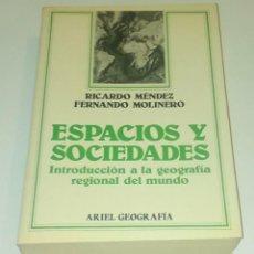 Libros de segunda mano: ESPACIOS Y SOCIEDADES. RICARDO MENDEZ Y FERNANDO MOLINERO.. Lote 90849890