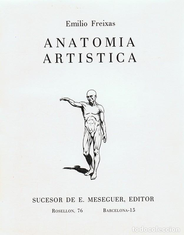 Libros de segunda mano: ANATOMÍA ARTÍSTICA EMILIO FREIXAS - Foto 2 - 90866925