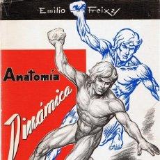 Libros de segunda mano: ANATOMÍA DINÁMICA EMILIO FREIXAS 1ª EDICIÓN 1974. Lote 90867745