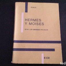 Libros de segunda mano: LIBRO HERMES Y MOISÉS. 1975. EDITORIAL KIER. Lote 90875825