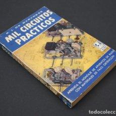 Livros em segunda mão: MIL CIRCUITOS PRACTICOS, MONTAJE APARATOS RADIO MATERIALES FACIL OBTENCION, DARNESS BRUGUERA 1956. Lote 90896955