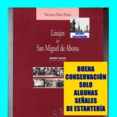 Libros de segunda mano: LINAJES DE SAN MIGUEL DE ABONA (TENERIFE - ISLAS CANARIAS) - NELSON DÍAZ FRÍAS - VER DETALLES. Lote 122308766