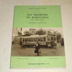 Libros de segunda mano: ELS TRAMVIES DE BARCELONA DESDE 1929 - AÑO 1998 -. Lote 90934475