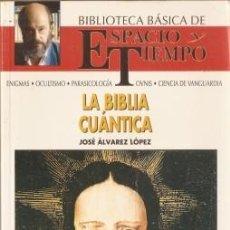 Libros de segunda mano: LA BIBLIA CUÁNTICA - ÁLVAREZ LÓPEZ, JOSÉ 1992. Lote 90985115
