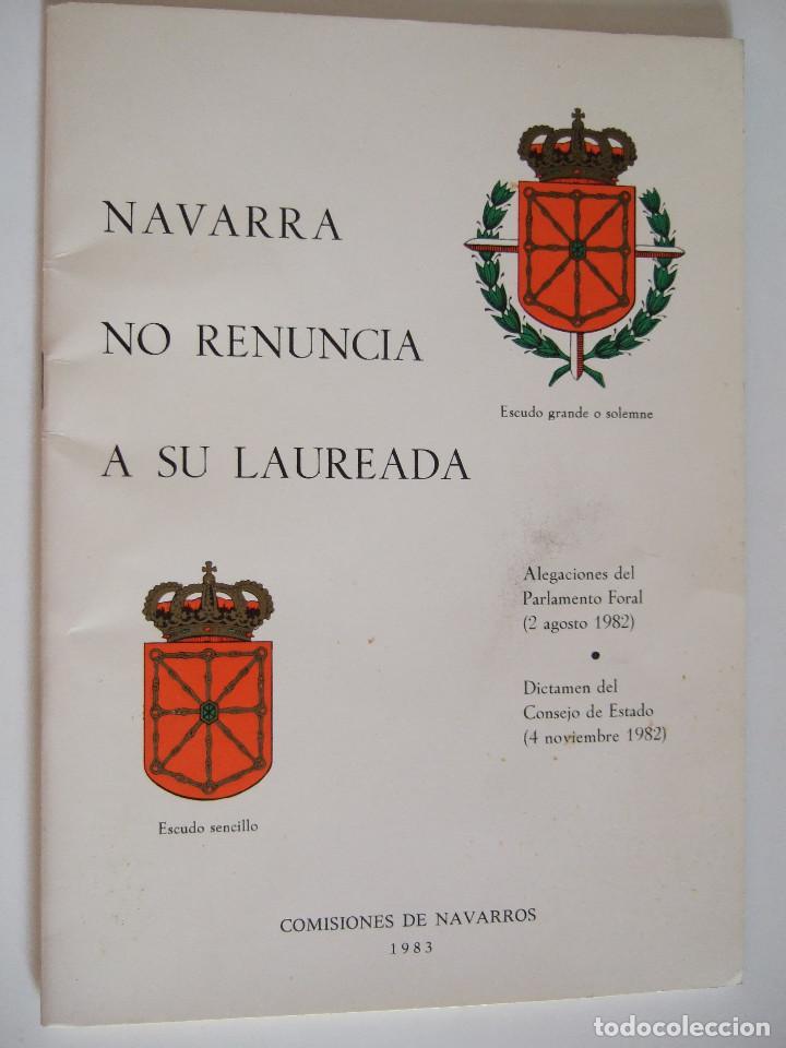 NAVARRA NO RENUNCIA A SU LAUREADA - COMISIONES DE NAVARROS 1983 - 39 PAGINAS (Libros de Segunda Mano - Historia - Otros)