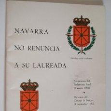 Libros de segunda mano: NAVARRA NO RENUNCIA A SU LAUREADA - COMISIONES DE NAVARROS 1983 - 39 PAGINAS. Lote 91009195