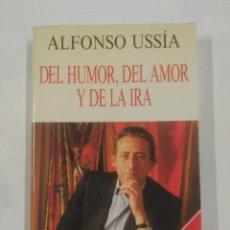 Libros de segunda mano: DEL HUMOR, DEL AMOR Y DE LA IRA. - USSIA, AFONSO. TDK179. Lote 91076745