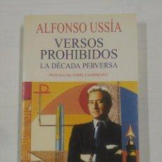 Libros de segunda mano: VERSOS PROHIBIDOS (LA DECADA PERVERSA). - USSIA, ALFONSO. TDK179. Lote 91076900