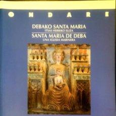 Libros de segunda mano: ITSAS HERRIKO ELIZA SANTA MARIA DE DEBA - UNA IGLESIA MARINERA.. Lote 91130580