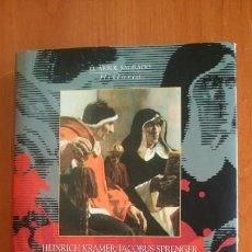 Libros de segunda mano: MALLEUS MALEFICARUM EL LIBRO INFAME DE LA INQUISICIÓN. 2005 HENRICH KRAMER Y JACOBUS SPRENGER.. Lote 91138690