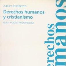 Libros de segunda mano: DERECHOS HUMANOS Y CRISTIANISMO - ETXEBERRIA, XABIER 1999. Lote 91248000