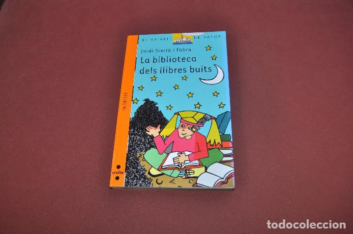 LA BIBLIOTECA DELS LLIBRES BUITS - JORDI SIERRA I FABRA - EL VAIXELL DE VAPOR A PARTIR 9 ANYS - JUB (Libros de Segunda Mano - Literatura Infantil y Juvenil - Otros)