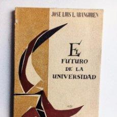 Libros de segunda mano: EL FUTURO DE LA UNIVERSIDAD JOSÉ LUIS ARANGUREN CUADERNOS TAURUS, 1963. Lote 91329025