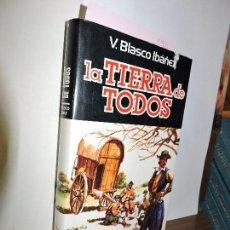 Livros em segunda mão: LA TIERRA DE TODOS. IBAÑEZ BLASCO, VICENTE. ED. PLAZA&JANÉS. BARCELONA 1984. 2ª EDICION. Lote 91331070