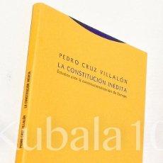 Libros de segunda mano: LA CONSTITUCION INEDITA · PEDRO CRUZ VILLALON ·. Lote 91384285